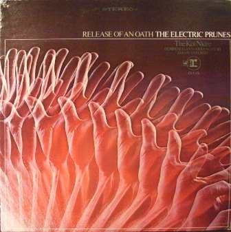 Electric Prunes,The Release+Of+An+Oath LP