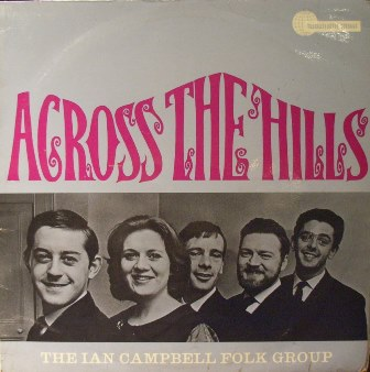Ian Campbell Folk Group Across The Hills LP