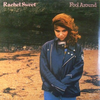 Rachel Sweet Fool+Around LP
