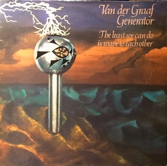 Van Der Graaf Generator The Leastwe Can Do Is Wave To Each Other LP